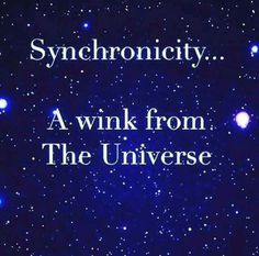 Synchronicity - a wink from the Universe